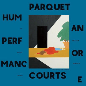 Parquet Courts - Human Performance Vinyl Record  (6036693315)