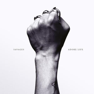 Savages - Adore Life Vinyl Record  (4853728195)