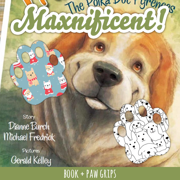 Maxnificent! The Polka Dot Pyrenees Book and Paw Grips Combo