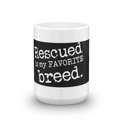 Rescued is my favorite breed mug - GrifGrips