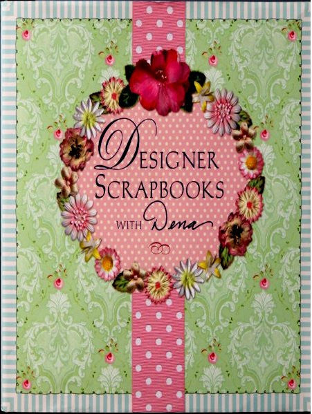 Designer Scrapbooks With Dena Book - SCRAPBOOKFARE