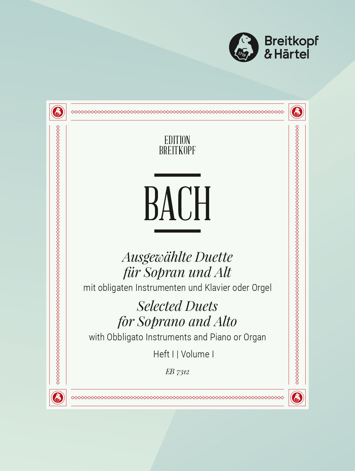 Bach: Selected Duets for Soprano and Alto - Volume 3 (BWV 78, 88, 167, 236)