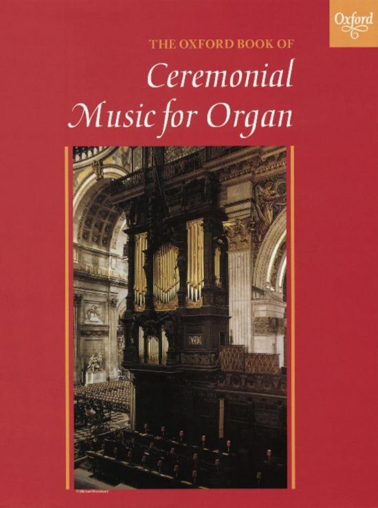 The Oxford Book of Ceremonial Music for Organ - Book 1