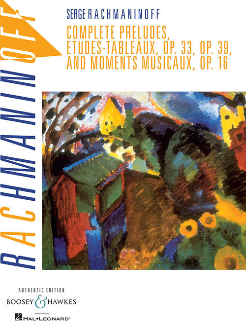 Rachmaninoff: Complete Preludes, Etudes Tableaux, Opp. 33 & 39, and Moments musicaux, Op. 16