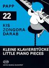 Papp: 22 Little Piano Pieces