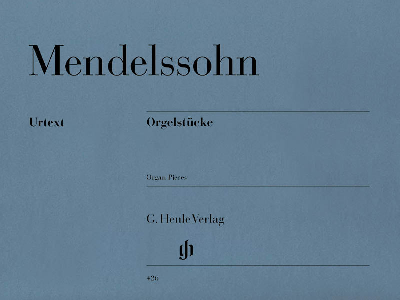 Mendelssohn: Organ Pieces