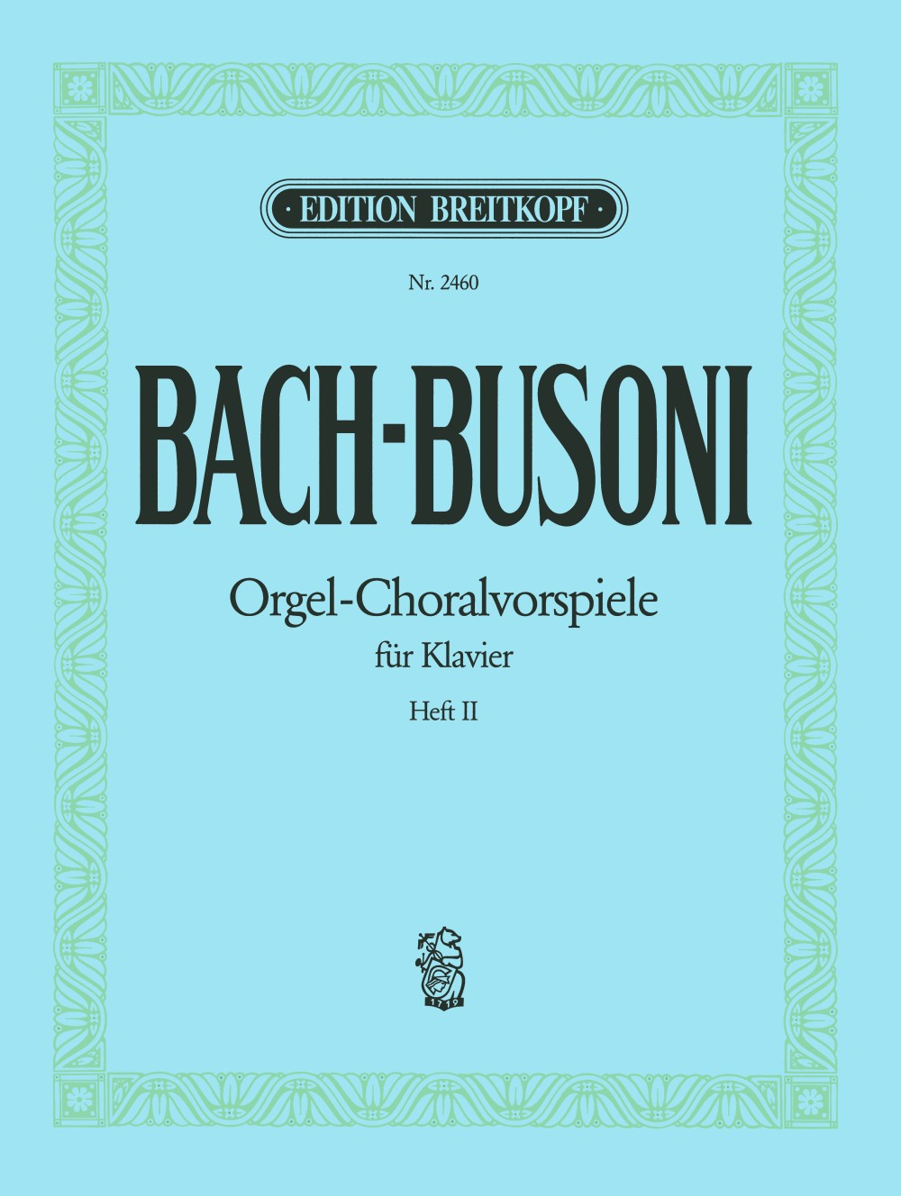 Bach-Busoni: Chorale Preludes for Piano - Volume 2 (BWV 617, 637, 705, 615, 665)