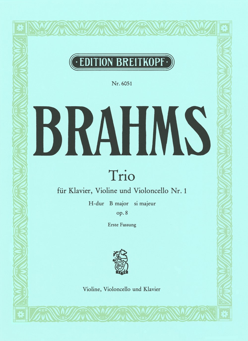 Brahms: Piano Trio No. 1 in B Major, Op. 8 (First Version)