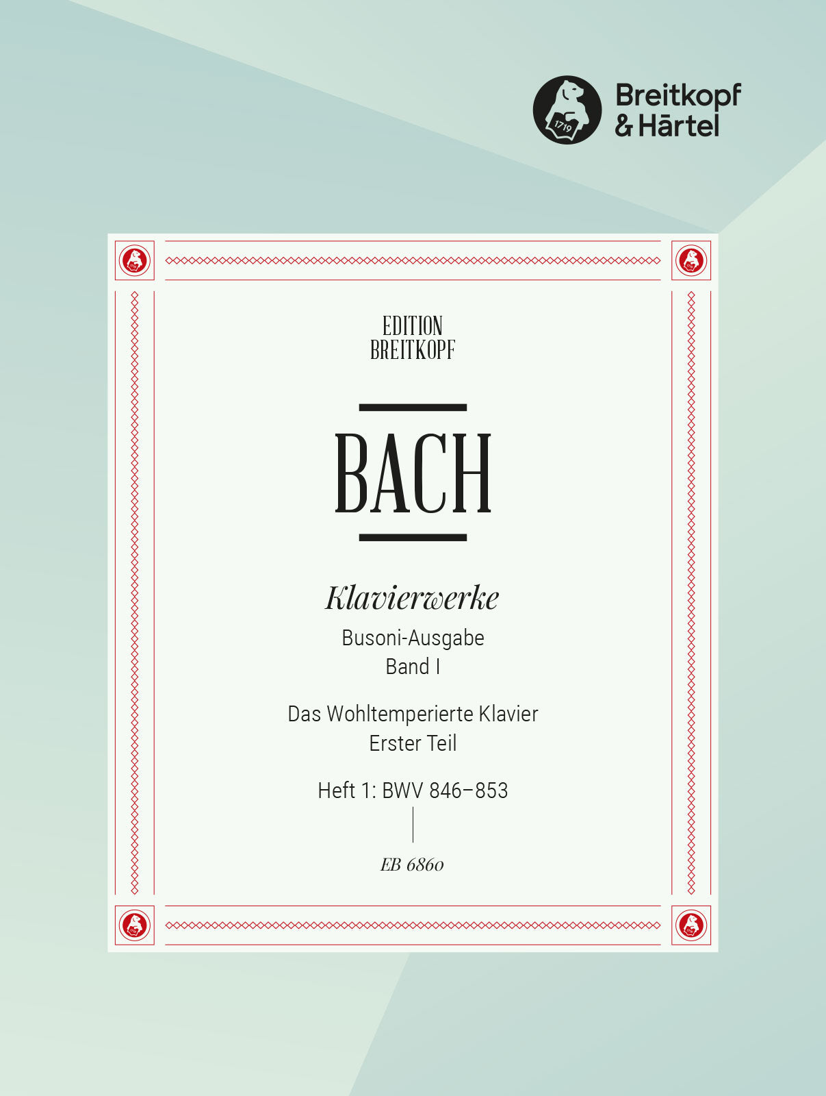 Bach: The Well-Tempered Clavier - Book 1, Part 1 (BWV 846-853)