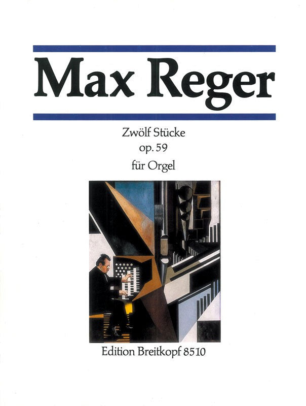 Reger: 12 Pieces, Op. 59