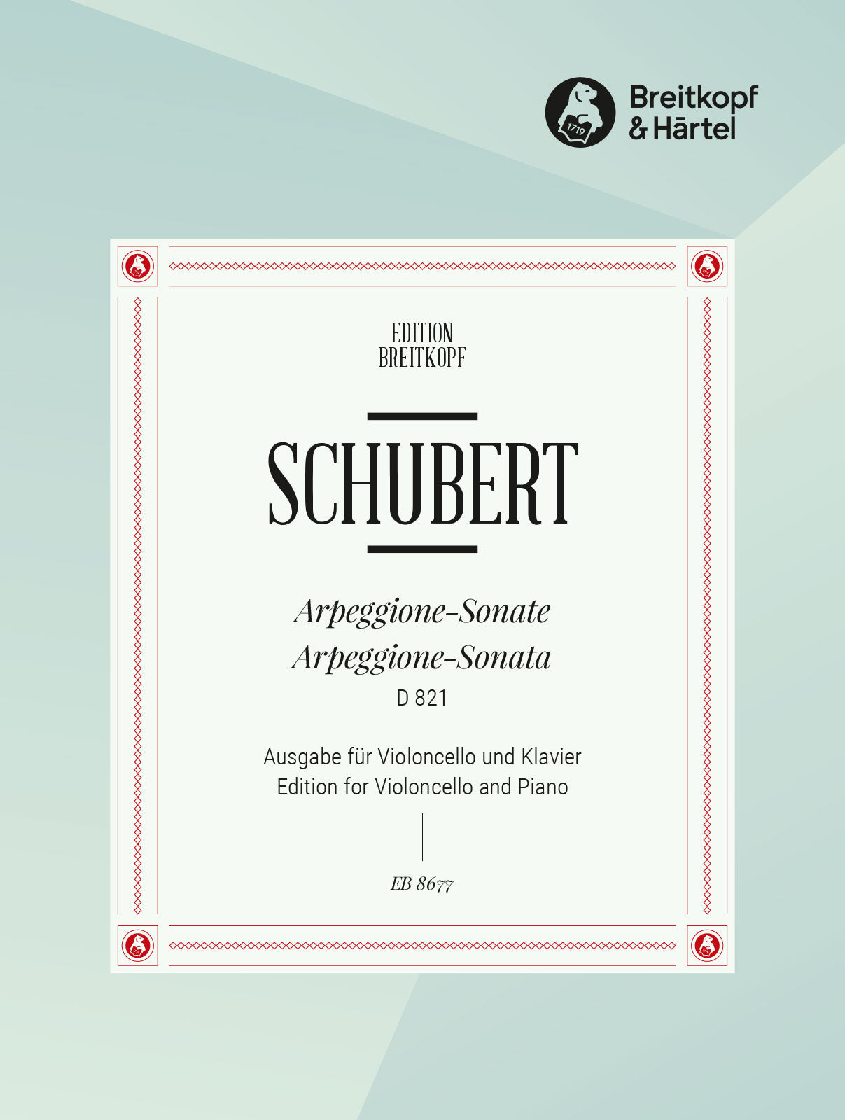 Schubert: Arpeggione Sonata, D 821 (arr. for cello)