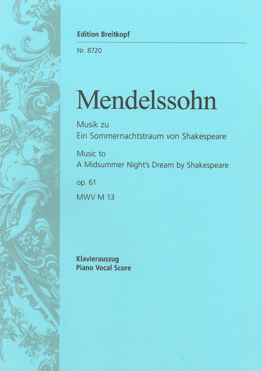 Mendelssohn: A Midsummer Night's Dream, MWV M 13, Op. 61
