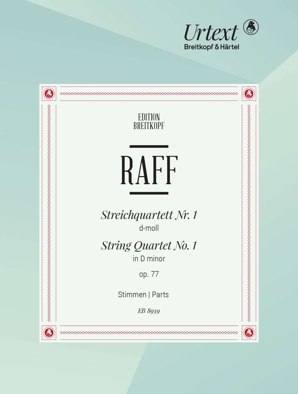 Raff: String Quartet No. 1 in D Minor, Op. 77
