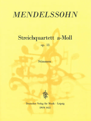 Mendelssohn: String Quartet in A Minor, Op. 13