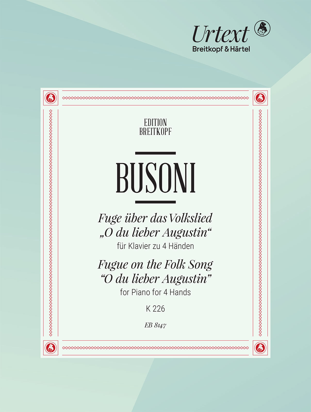 "Busoni: Fugue on the Folksong ""O du lieber Augustin"", BV 226"