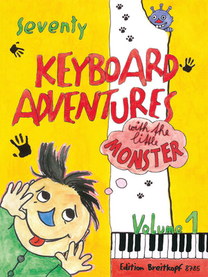 70 Keyboard Adventures with the Little Monster - Volume 1