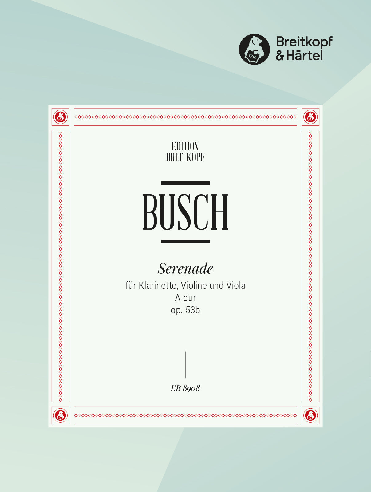 Busch: Serenade in A Major, Op. 53b