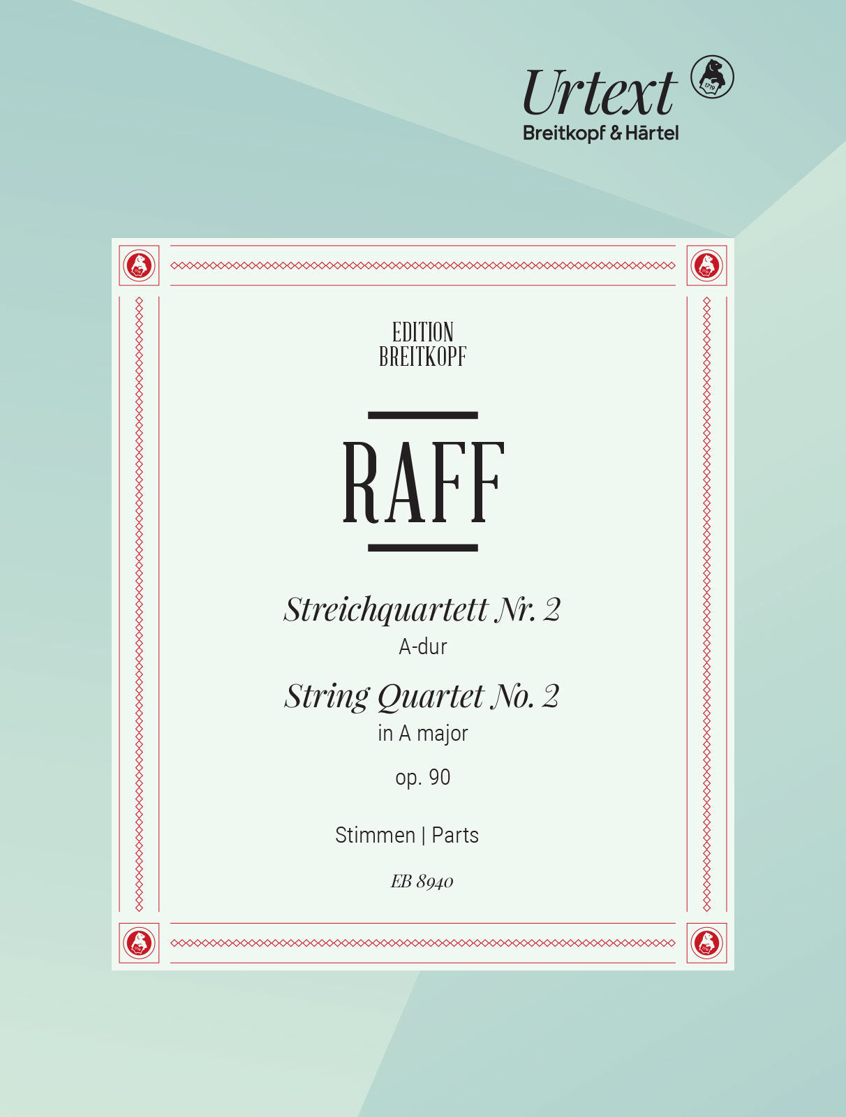 Raff: String Quartet No. 2 in A Major, Op. 90