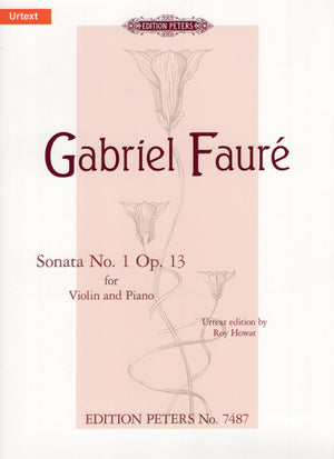 Fauré: Violin Sonata No. 1 in A Major, Op. 13