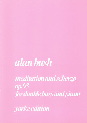 Bush: Meditation and Scherzo, Op. 93