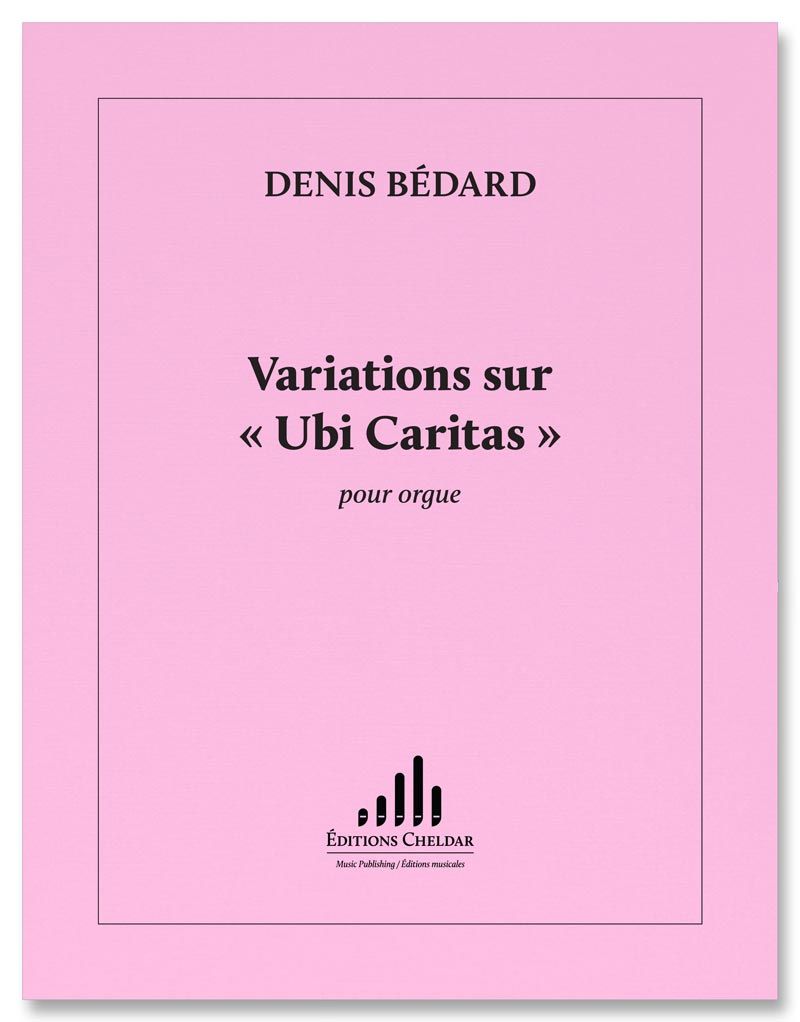 "Bédard: Variations on ""Ubi Caritas"""
