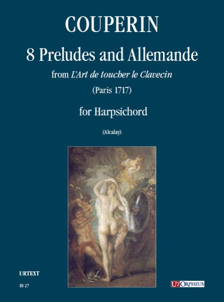 "Couperin: 8 Preludes and Allemande from ""L'Art de toucher le Clavecin"" for Harpsichord"
