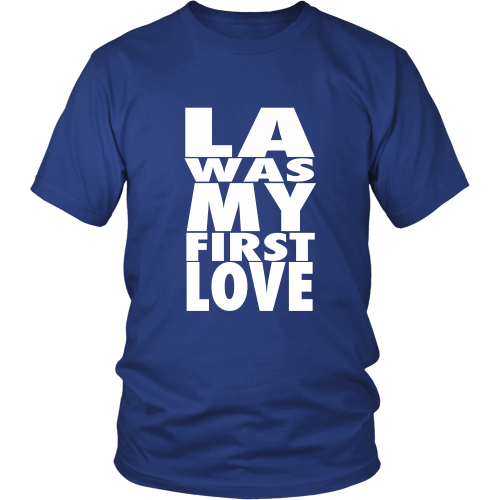 """LA Was My First Love"" Shirt - Los Angeles Source  - 1"