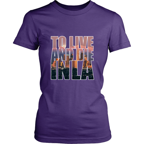 """To Live And Die In LA"" Women's Shirt - Los Angeles Source  - 3"