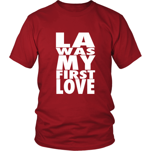 """LA Was My First Love"" Shirt - Los Angeles Source  - 6"