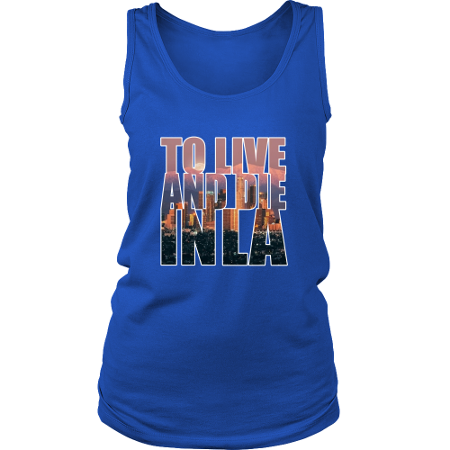 """To Live And Die In LA"" Women's Tank top - Los Angeles Source  - 1"