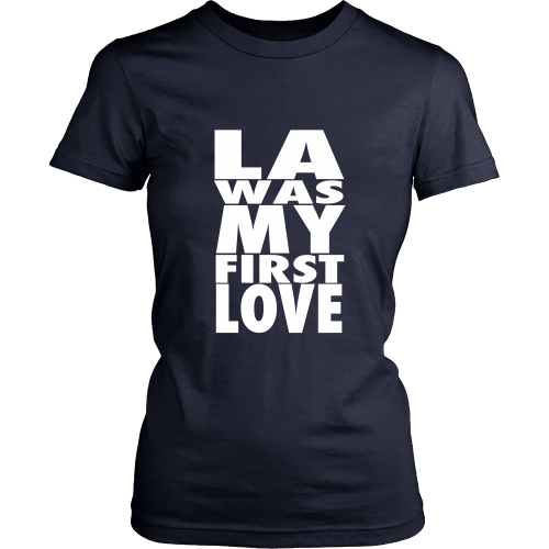 """LA Was My First Love"" Womens Shirt - Los Angeles Source  - 8"