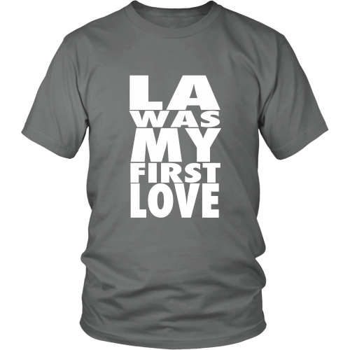 """LA Was My First Love"" Shirt - Los Angeles Source  - 3"