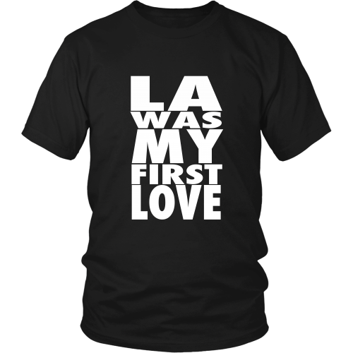 """LA Was My First Love"" Shirt - Los Angeles Source  - 4"