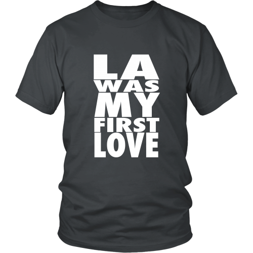 """LA Was My First Love"" Shirt - Los Angeles Source  - 2"