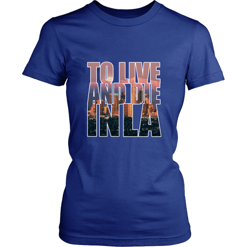 """To Live And Die In LA"" Women's Shirt - Los Angeles Source  - 4"