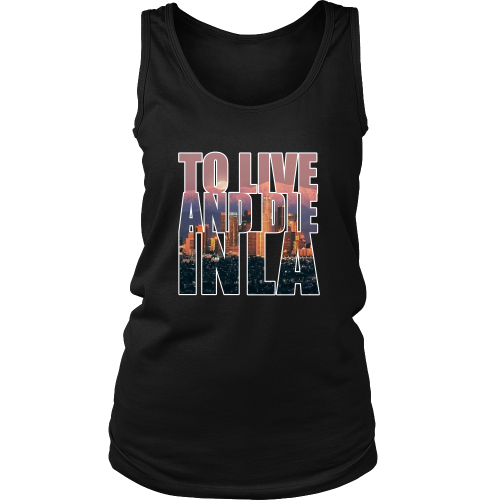 """To Live And Die In LA"" Women's Tank top - Los Angeles Source  - 2"