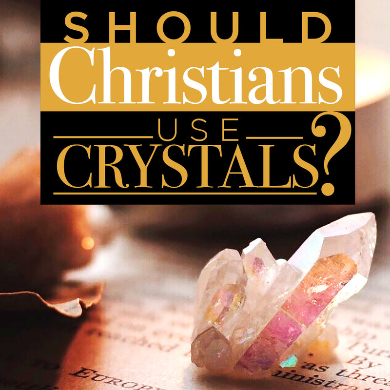 Can Christians Use Crystals?