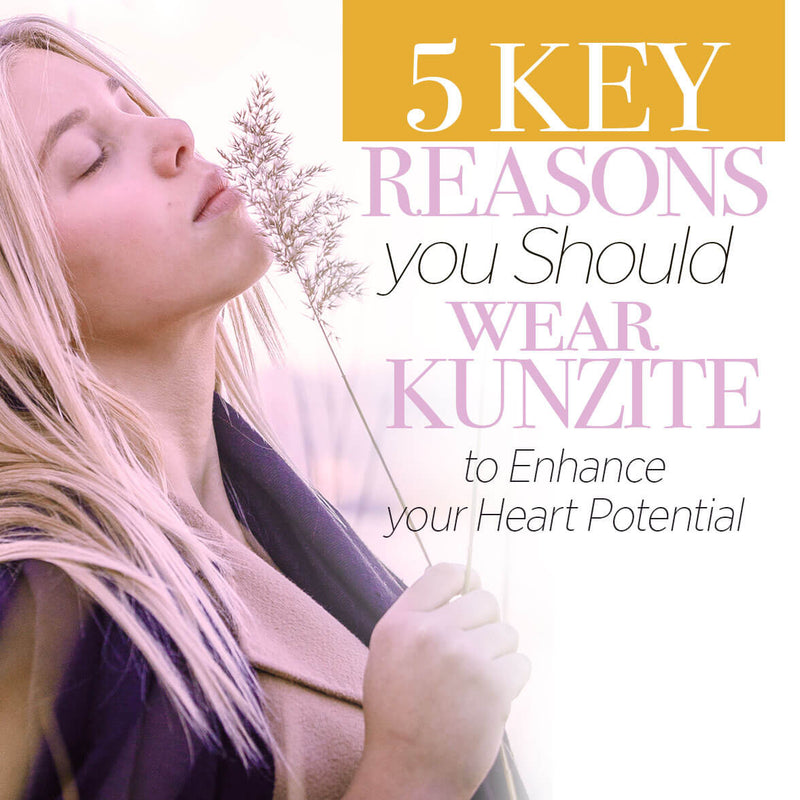5 Key Reasons to Raise your Heart Potential by Wearing Pink Kunzite