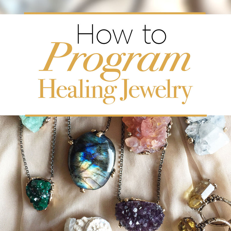 How to Program Jewelry for Healing: the True Story