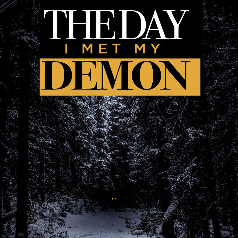 The Day I Met My Demon