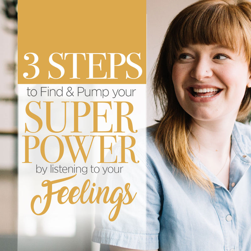 3 Steps to Find and Pump your Superpower by Listening to your Feelings