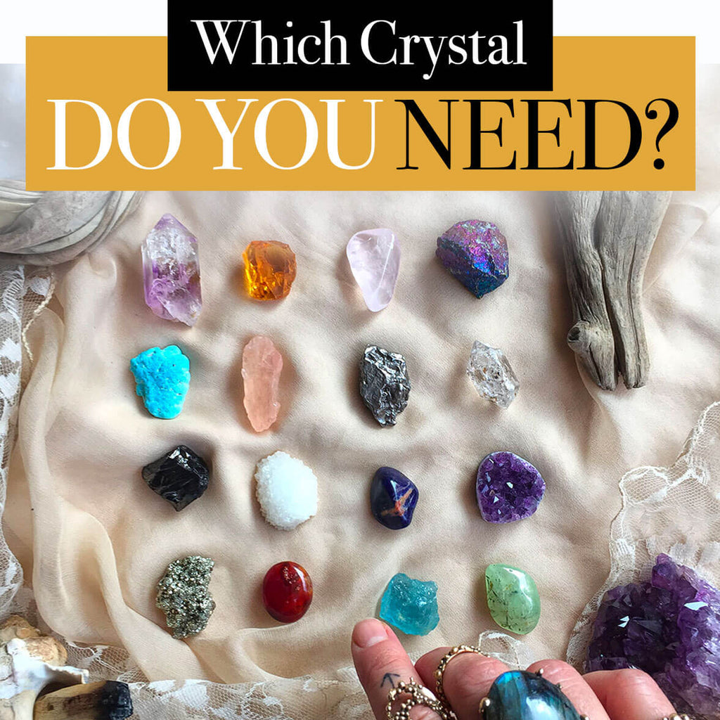 Which Stone Do You Need: The Guide to Know the Best Crystal for You