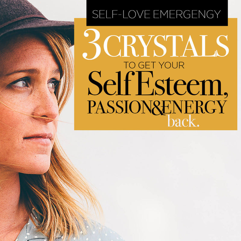 Self Love. 3 Crystals to Get your Passion, Energy & Self-Esteem Back