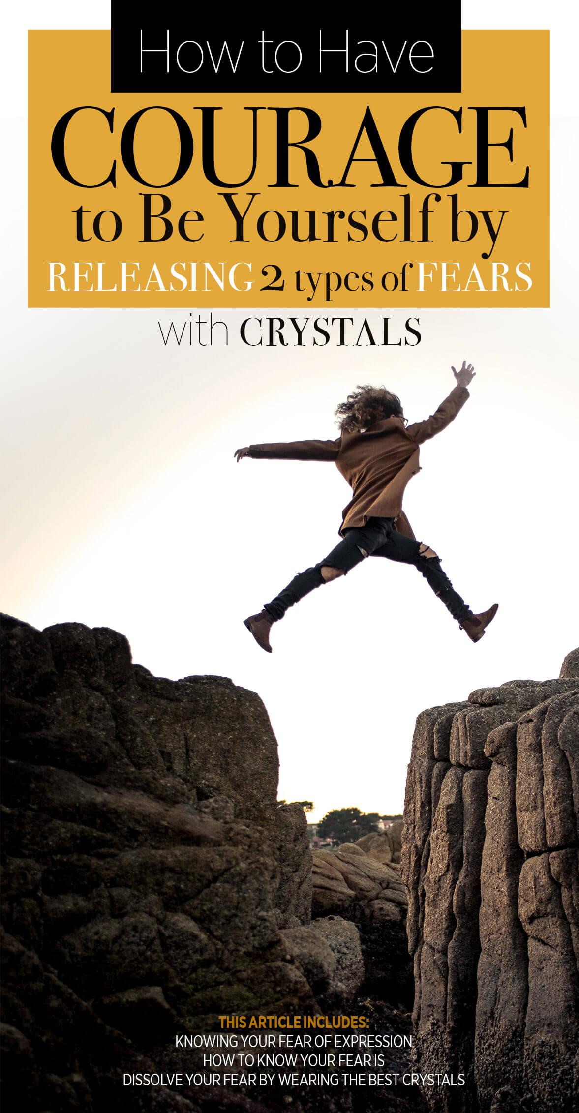 Have Courage to Be Yourself by Releasing Fears with Crystals