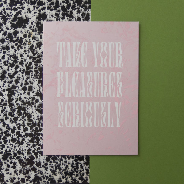 Take Your Pleasures Seriously Typographic Mini Print
