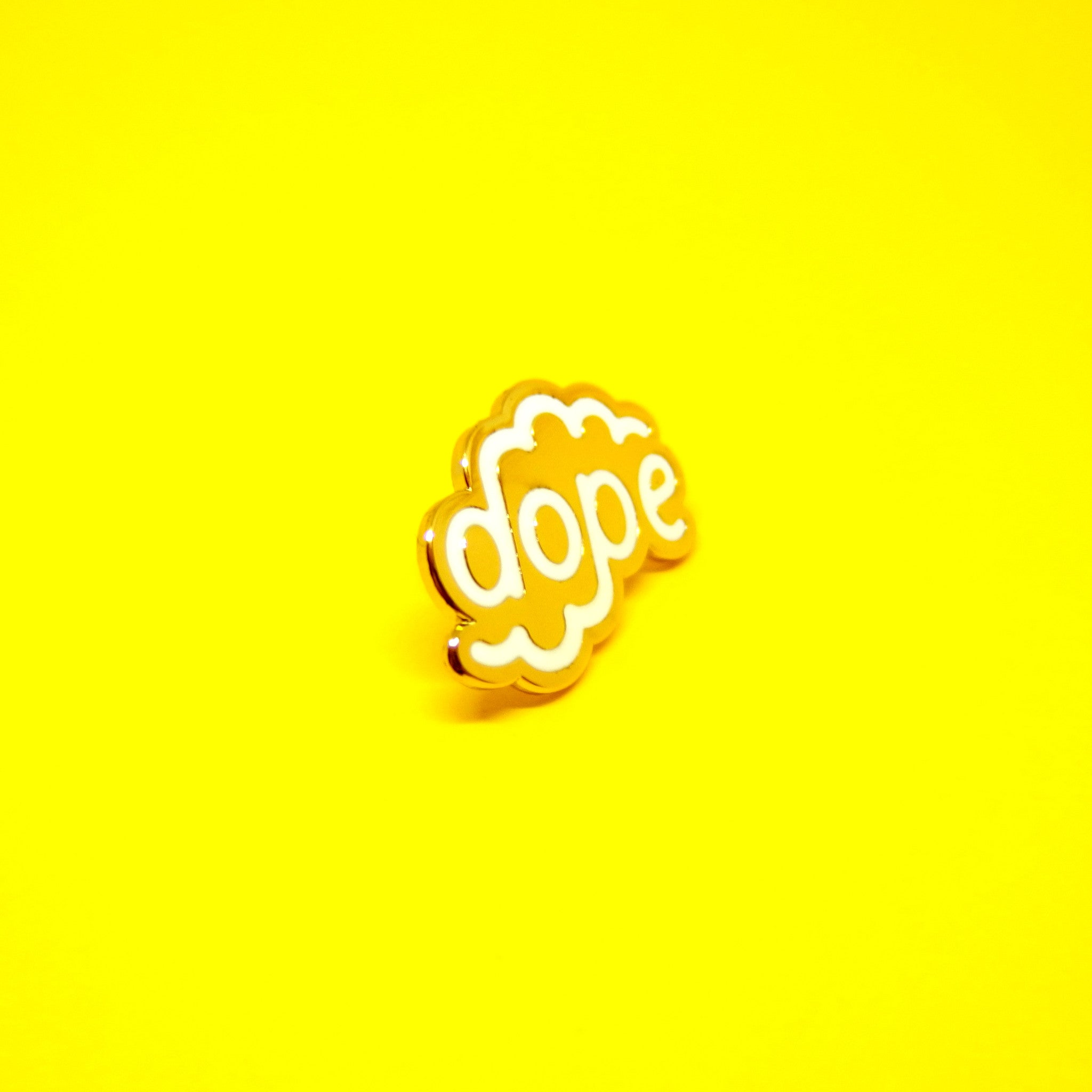 Everything is Dope Pin