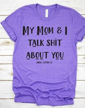 My Mom & I Talk **** About You