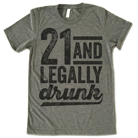 21 And Legally Drunk T-Shirt