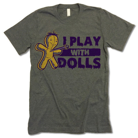 I Play With Dolls Halloween T-Shirt