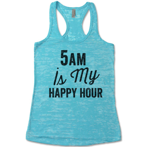5Am Is My Happy Hour - Racerback Burnout Tank Top